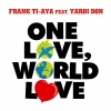 frank ti-aya one love world love